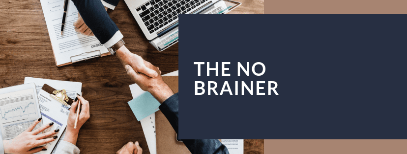 Creating The No Brainer
