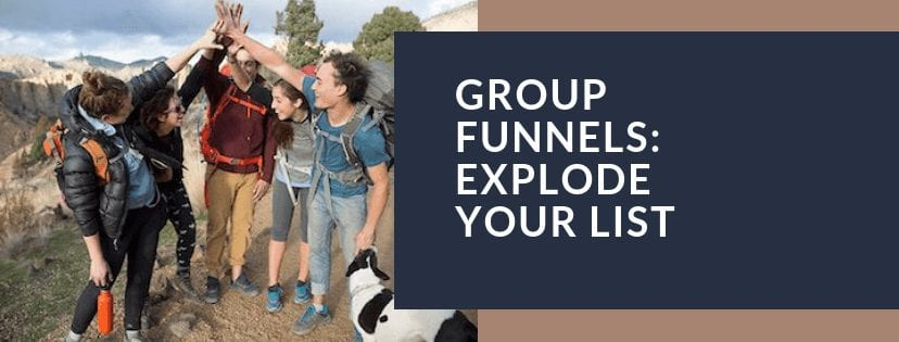 Build Your List Faster With Group Funnels.